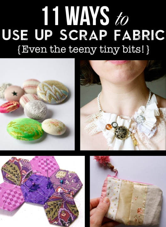 11 Ways to Use Up Scrap Fabric (even the teeny tiny bits!)
